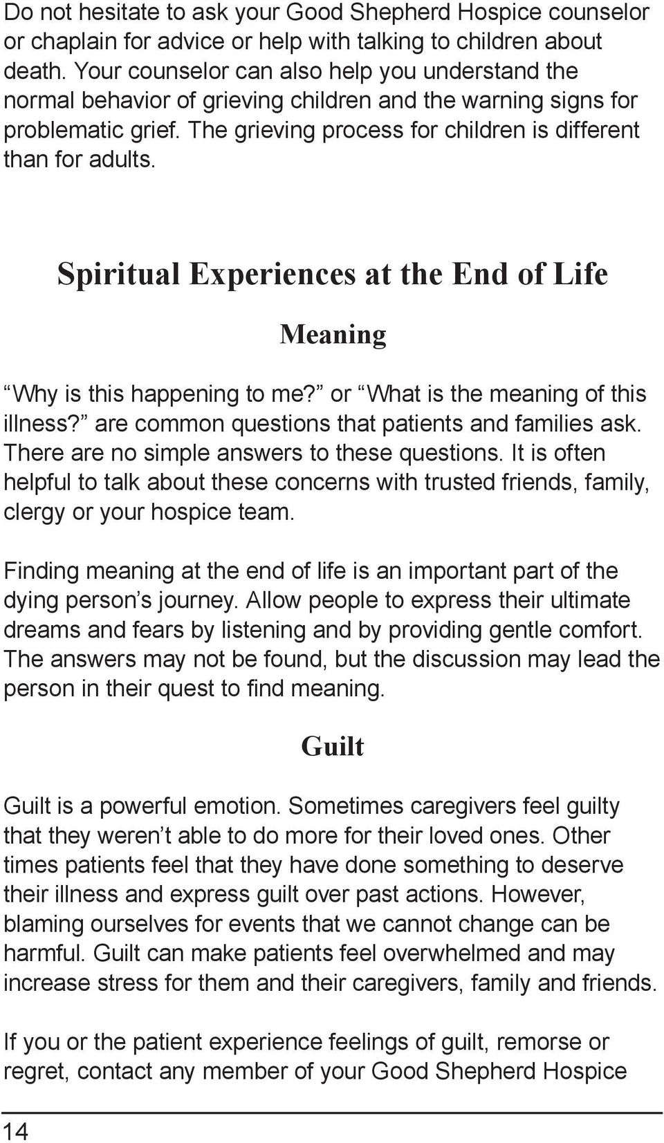 14 Spiritual Experiences at the End of Life Meaning Why is this happening to me? or What is the meaning of this illness? are common questions that patients and families ask.