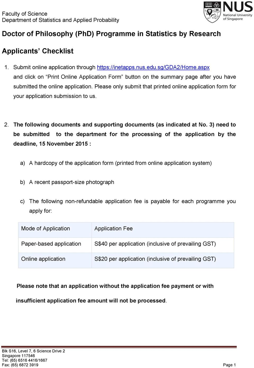 Please only submit that printed online application form for your application submission to us. 2. The following documents and supporting documents (as indicated at No.