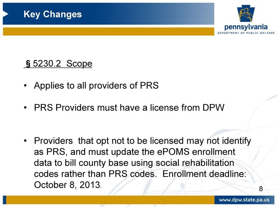 PRS, and must update the epoms enrollment data to bill county base using