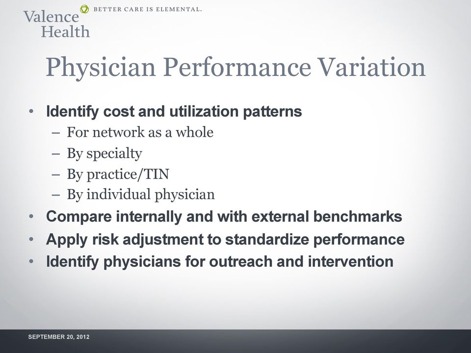 physician Compare internally and with external benchmarks Apply risk