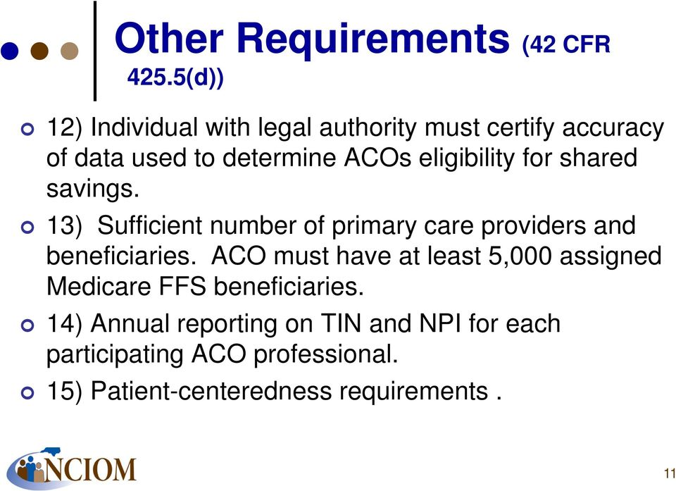 eligibility for shared savings. 13) Sufficient number of primary care providers and beneficiaries.