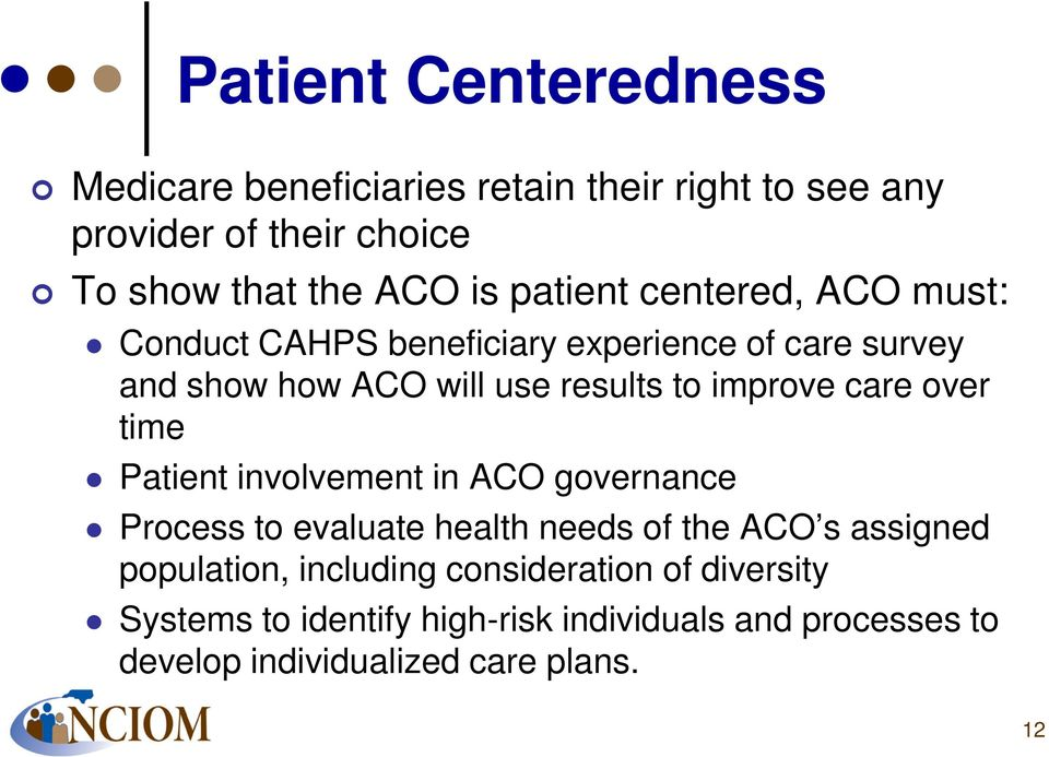 care over time Patient involvement in ACO governance Process to evaluate health needs of the ACO s assigned population,