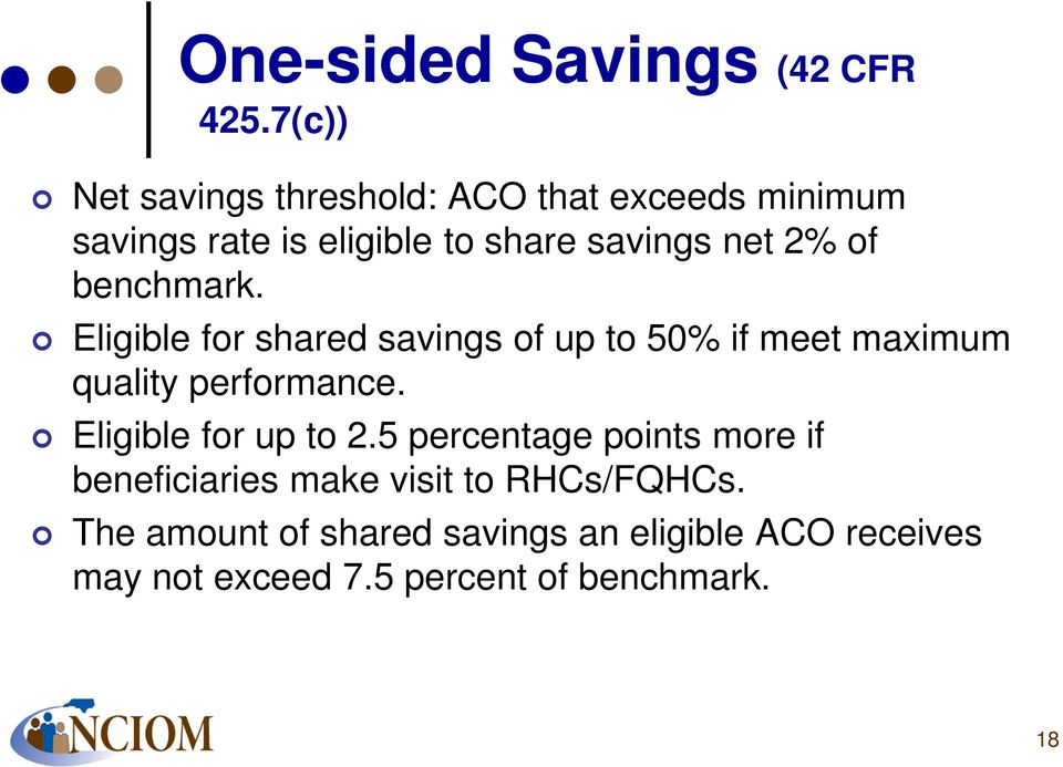 of benchmark. Eligible for shared savings of up to 50% if meet maximum quality performance.