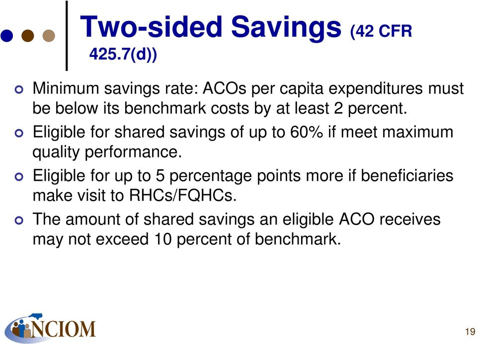 least 2 percent. Eligible for shared savings of up to 60% if meet maximum quality performance.