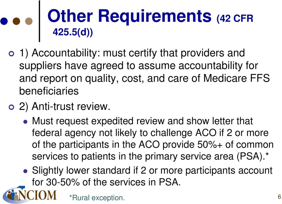 and care of Medicare FFS beneficiaries 2) Anti-trust review.