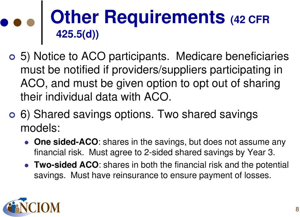 their individual data with ACO. 6) Shared savings options.