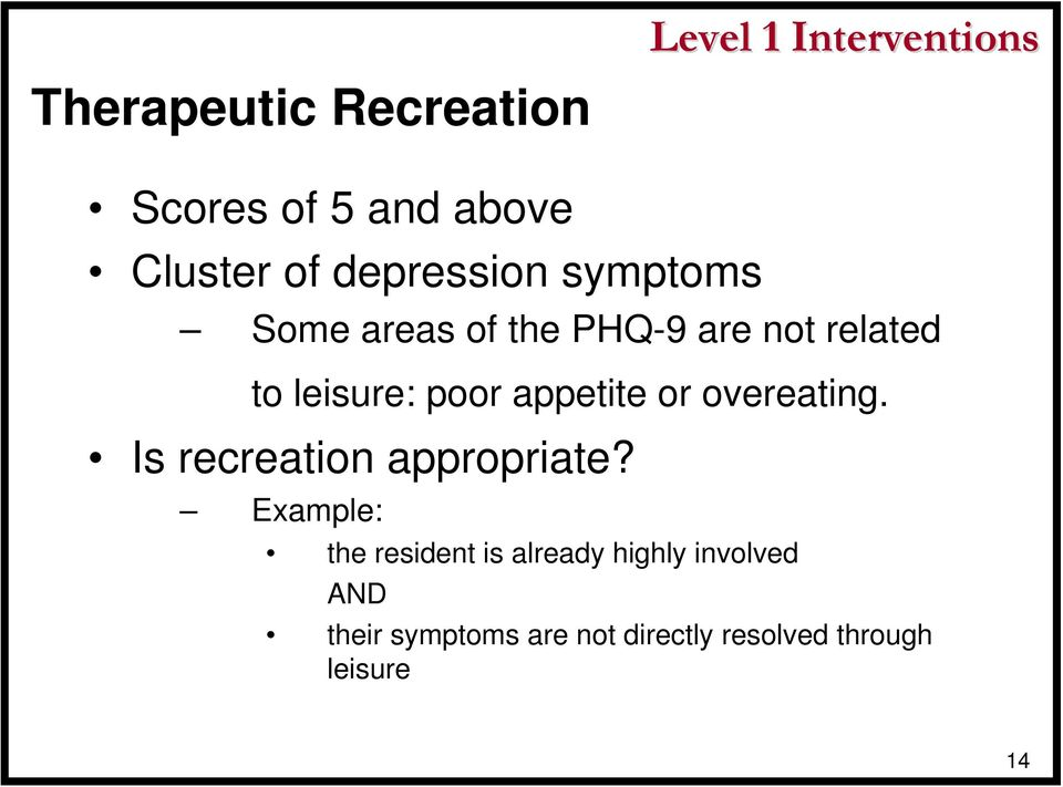 appetite or overeating. Is recreation appropriate?
