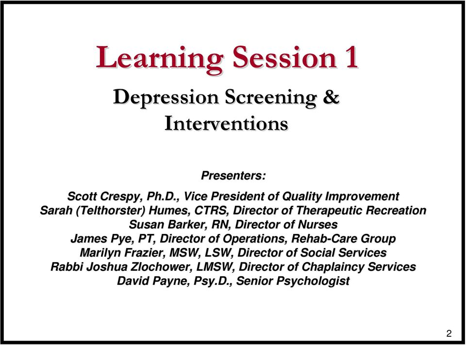, Vice President of Quality Improvement Sarah (Telthorster) Humes, CTRS, Director of Therapeutic Recreation