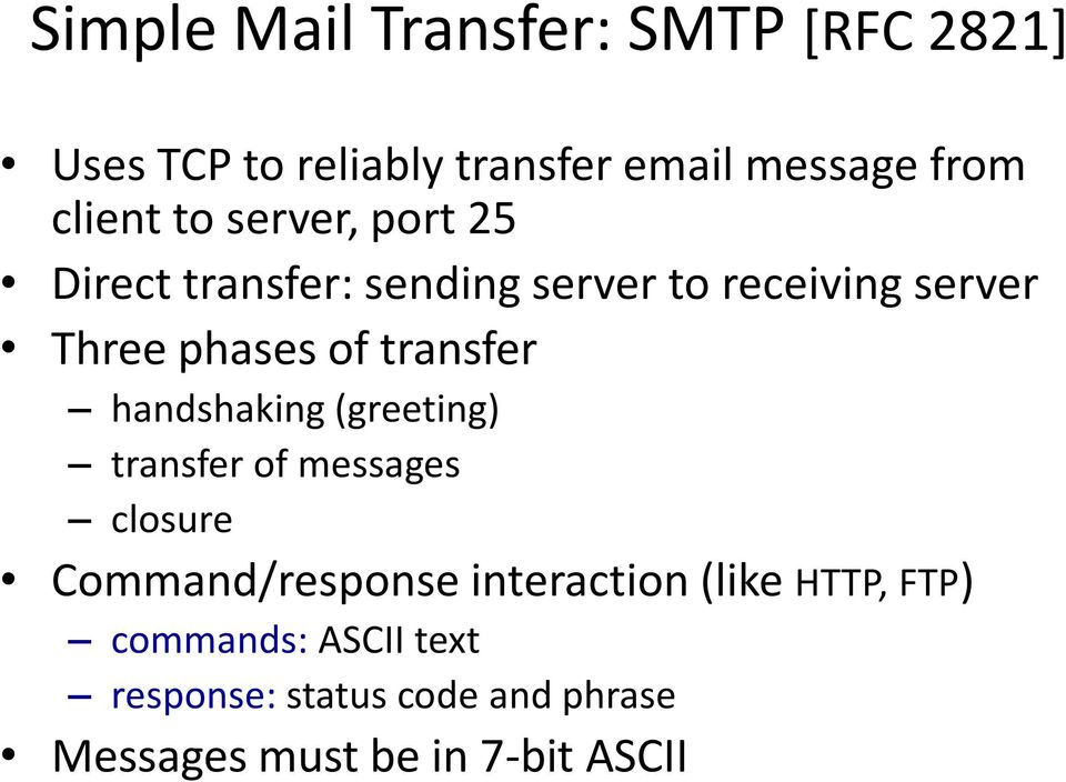 transfer handshaking (greeting) transfer of messages closure Command/response interaction