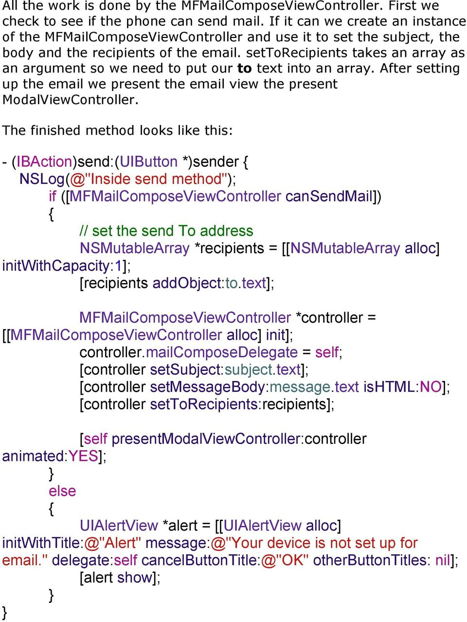 settorecipients takes an array as an argument so we need to put our to text into an array. After setting up the email we present the email view the present ModalViewController.