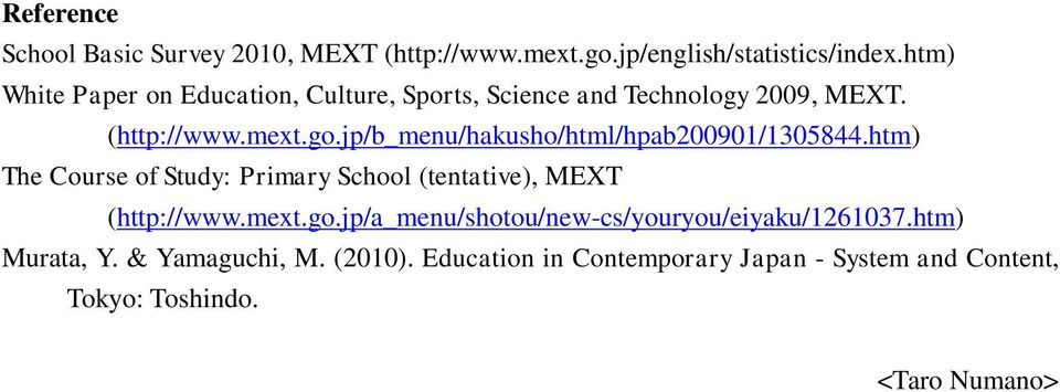 jp/b_menu/hakusho/html/hpab200901/1305844.htm) The Course of Study: Primary School (tentative), MEXT (http://www.mext.go.