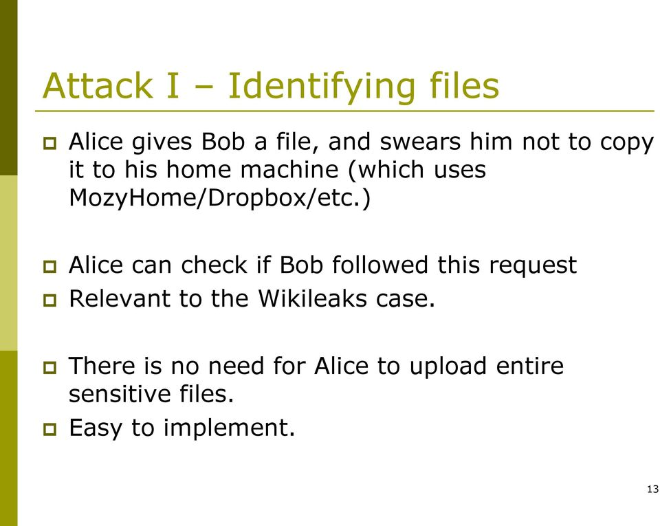 ) Alice can check if Bob followed this request Relevant to the Wikileaks