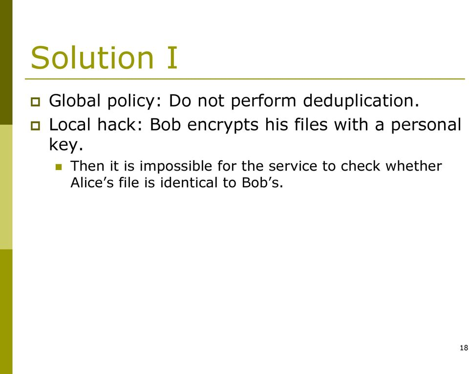Local hack: Bob encrypts his files with a personal