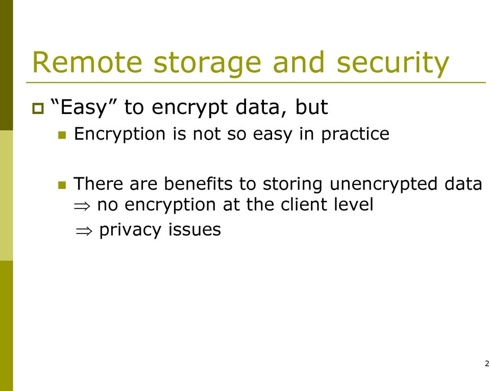 There are benefits to storing unencrypted data