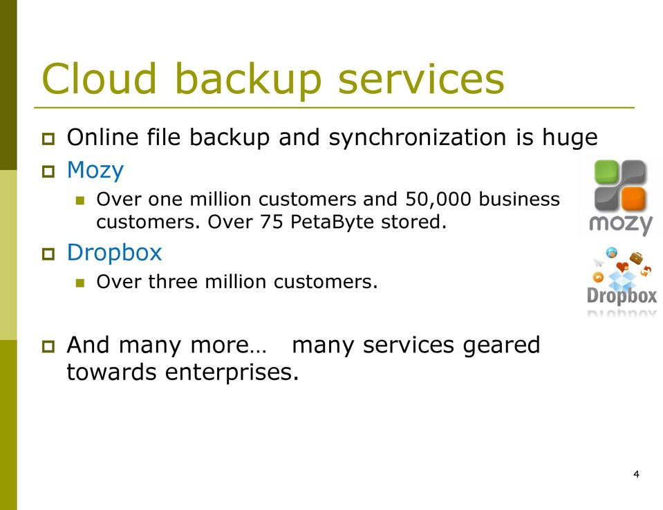 customers. Over 75 PetaByte stored.