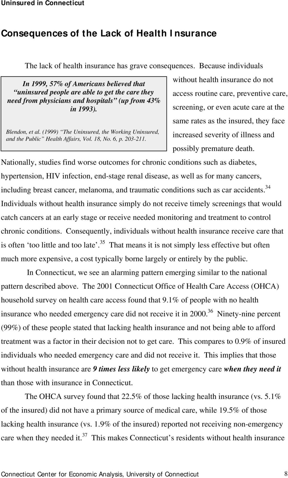 (1999) The Uninsured, the Working Uninsured, and the Public Health Affairs, Vol. 18, No. 6, p. 203-211.