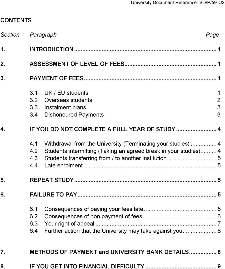 .. 4 4.3 Students transferring from / to another institution... 5 4.4 Late enrolment... 5 5. REPEAT STUDY... 5 6. FAILURE TO PAY... 5 6.1 Consequences of paying your fees late... 5 6.2 Consequences of non payment of fees.