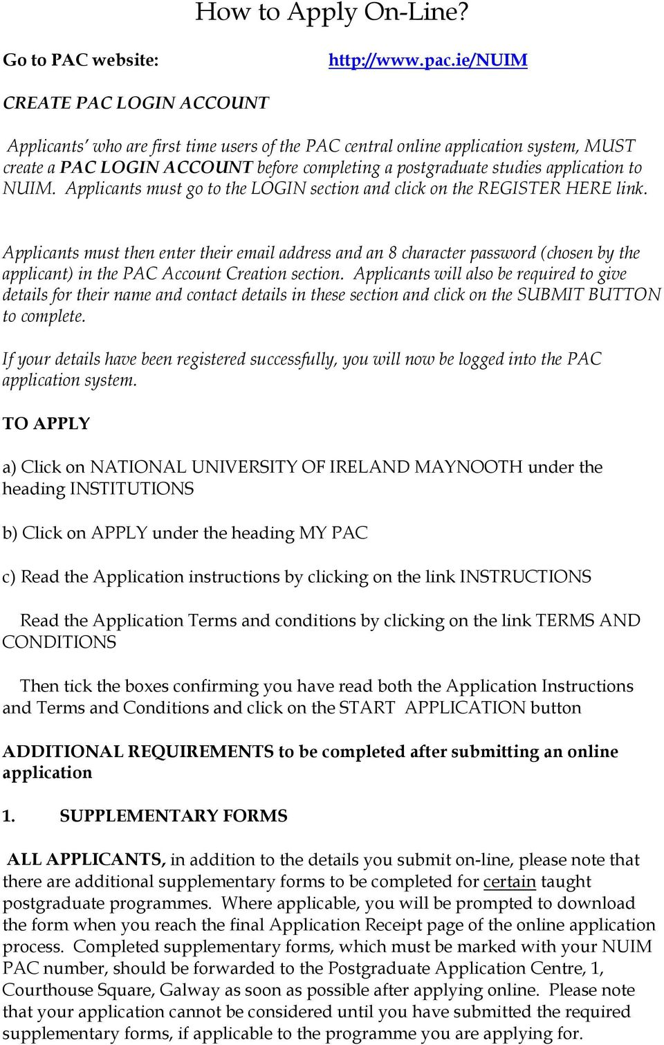 to NUIM. Applicants must go to the LOGIN section and click on the REGISTER HERE link.