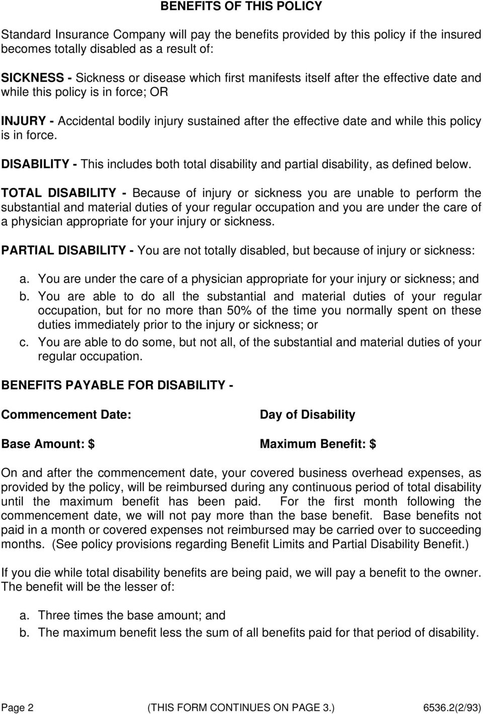 DISABILITY - This includes both total disability and partial disability, as defined below.