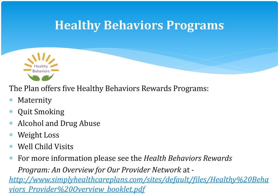 see the Health Behaviors Rewards Program: An Overview for Our Provider Network at - http://www.