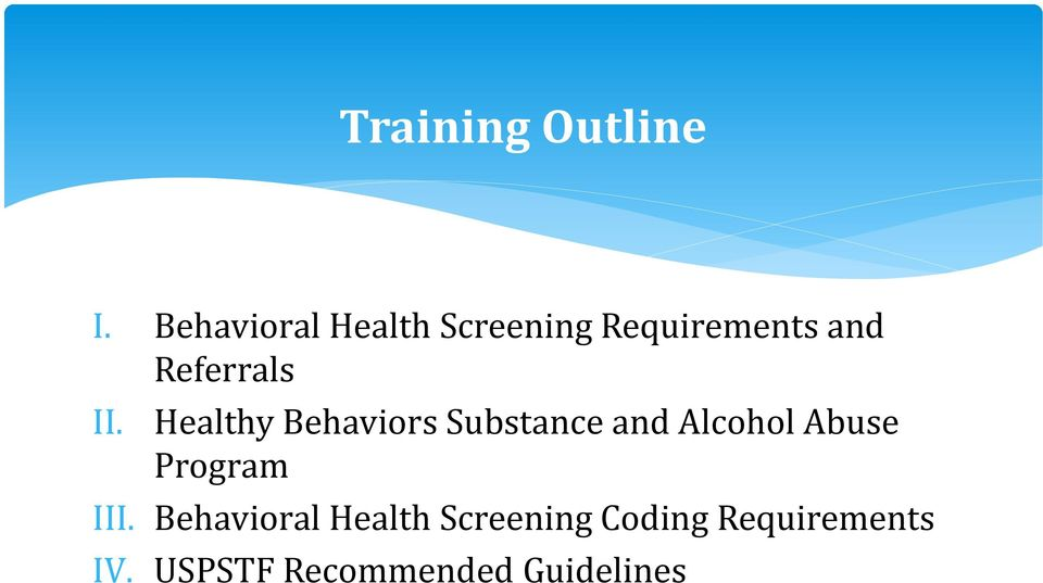 II. Healthy Behaviors Substance and Alcohol Abuse