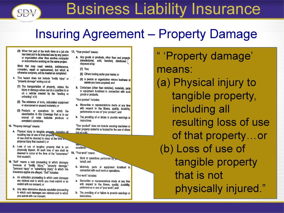 including all resulting loss of use of that property or
