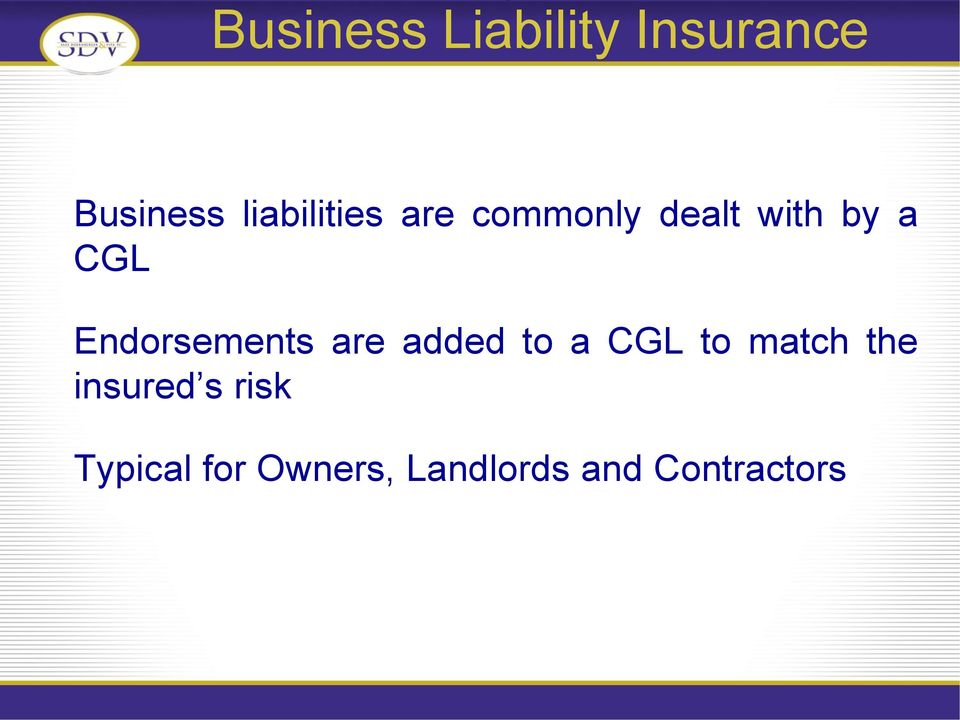 a CGL to match the insured s risk