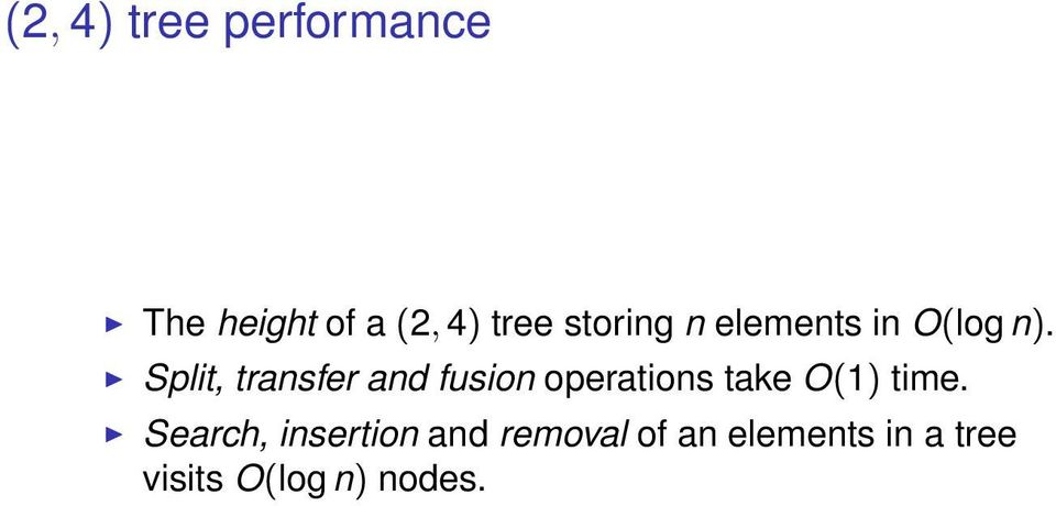 Split, transfer and fusion operations take O() time.