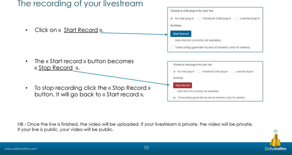 To stop recording click the «Stop Record» button. It will go back to «Start record».