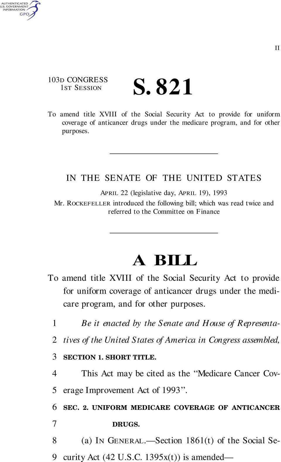 ROCKEFELLER introduced the following bill; which was read twice and referred to the Committee on Finance A BILL To amend title XVIII of the Social Security Act to provide for uniform coverage of