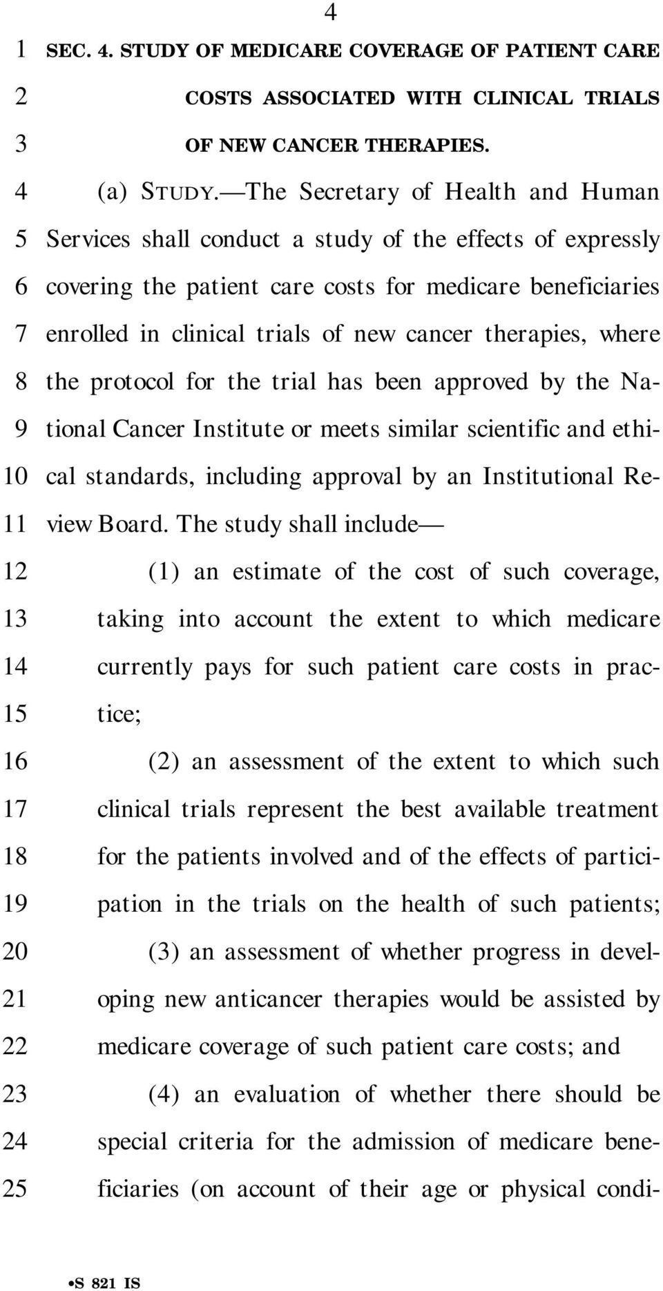 therapies, where the protocol for the trial has been approved by the National Cancer Institute or meets similar scientific and ethical standards, including approval by an Institutional Review Board.