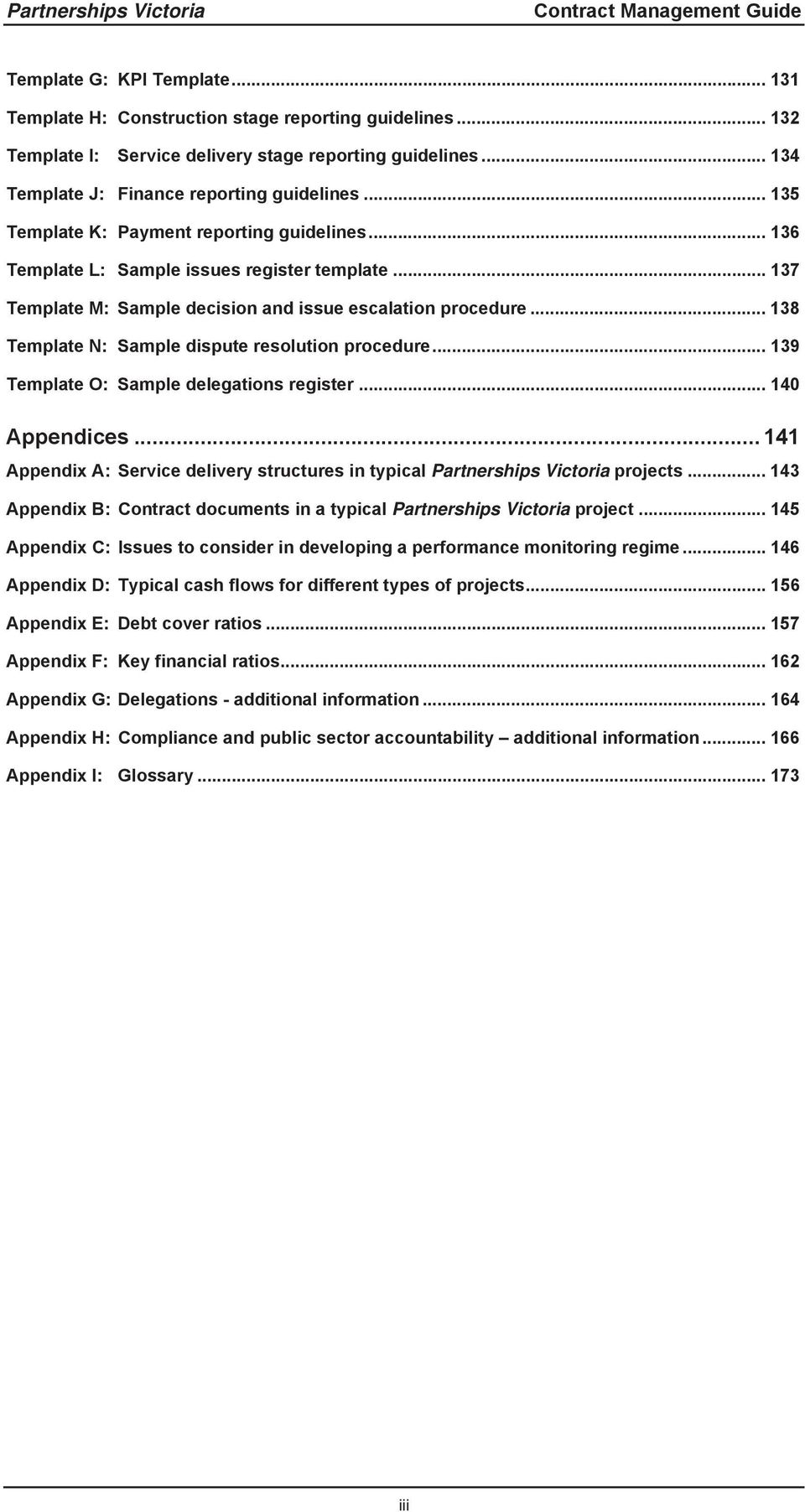 .. 137 Template M: Sample decision and issue escalation procedure... 138 Template N: Sample dispute resolution procedure... 139 Template O: Sample delegations register... 140 Appendices.