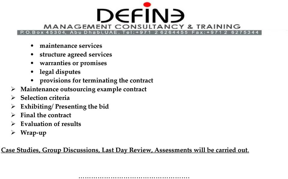 Selection criteria Exhibiting/ Presenting the bid Final the contract Evaluation of