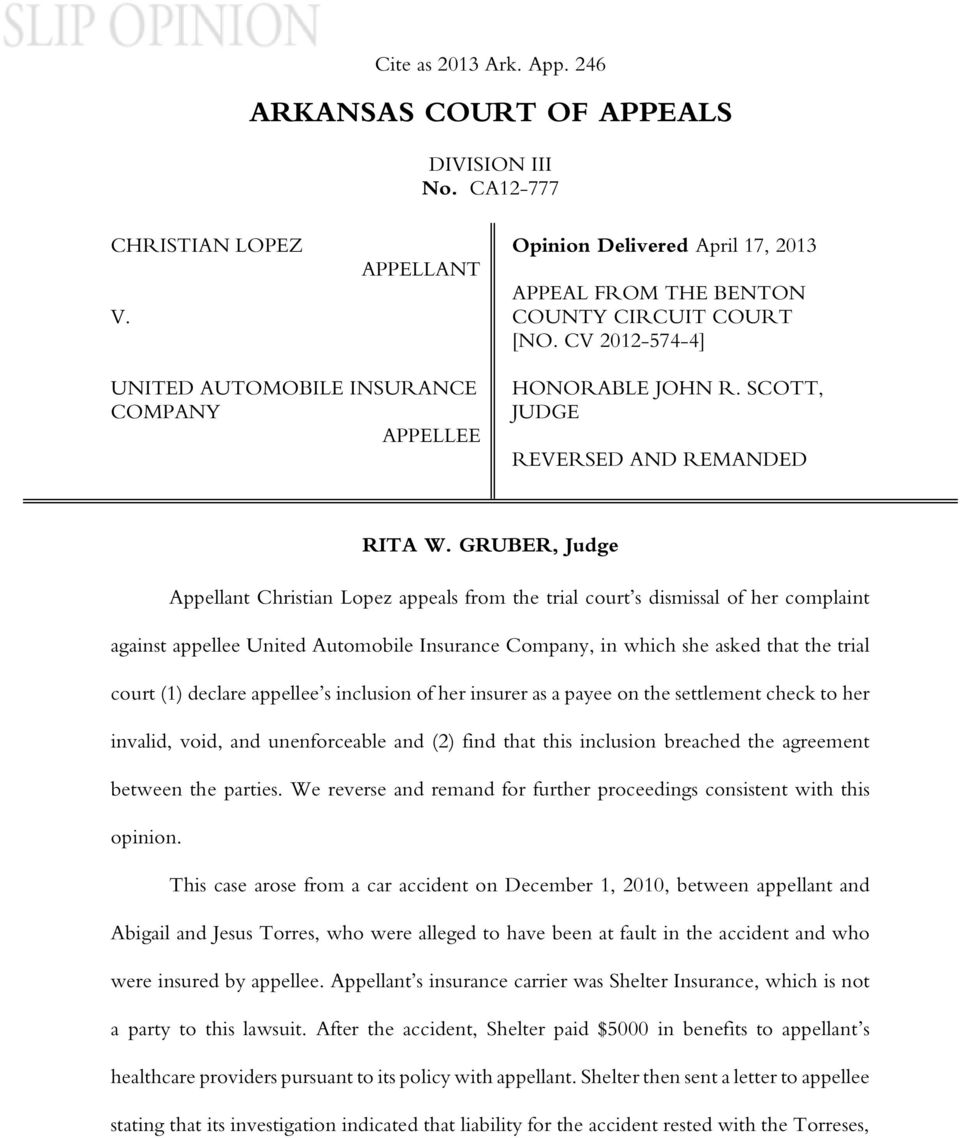 GRUBER, Judge Appellant Christian Lopez appeals from the trial court s dismissal of her complaint against appellee United Automobile Insurance Company, in which she asked that the trial court (1)