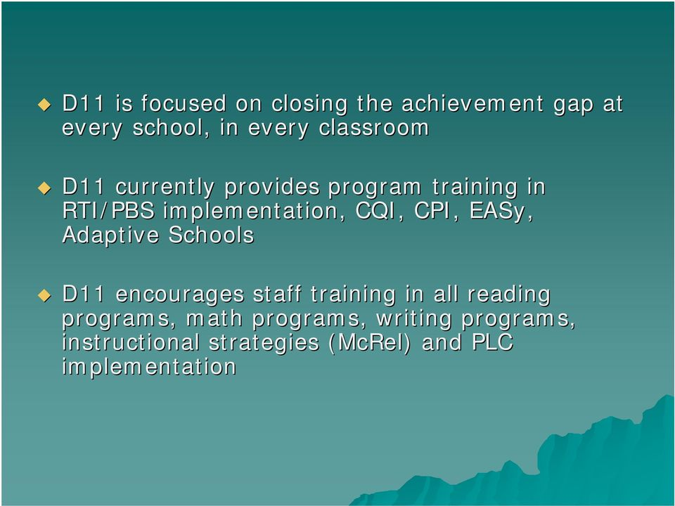Adaptive Schools D11 encourages staff training in all reading programs, math