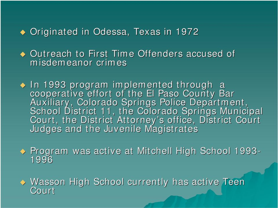 School District 11, the Colorado Springs Municipal Court, the District Attorney s s office, District Court Judges and