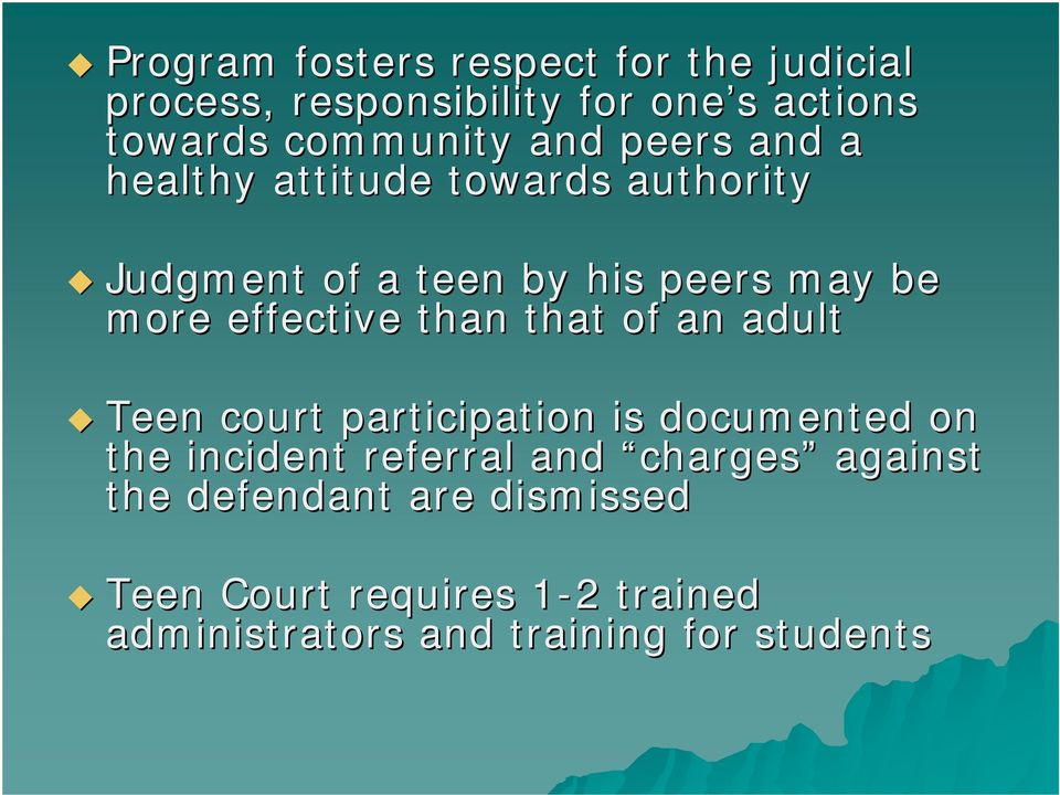 than that of an adult Teen court participation is documented on the incident referral and charges