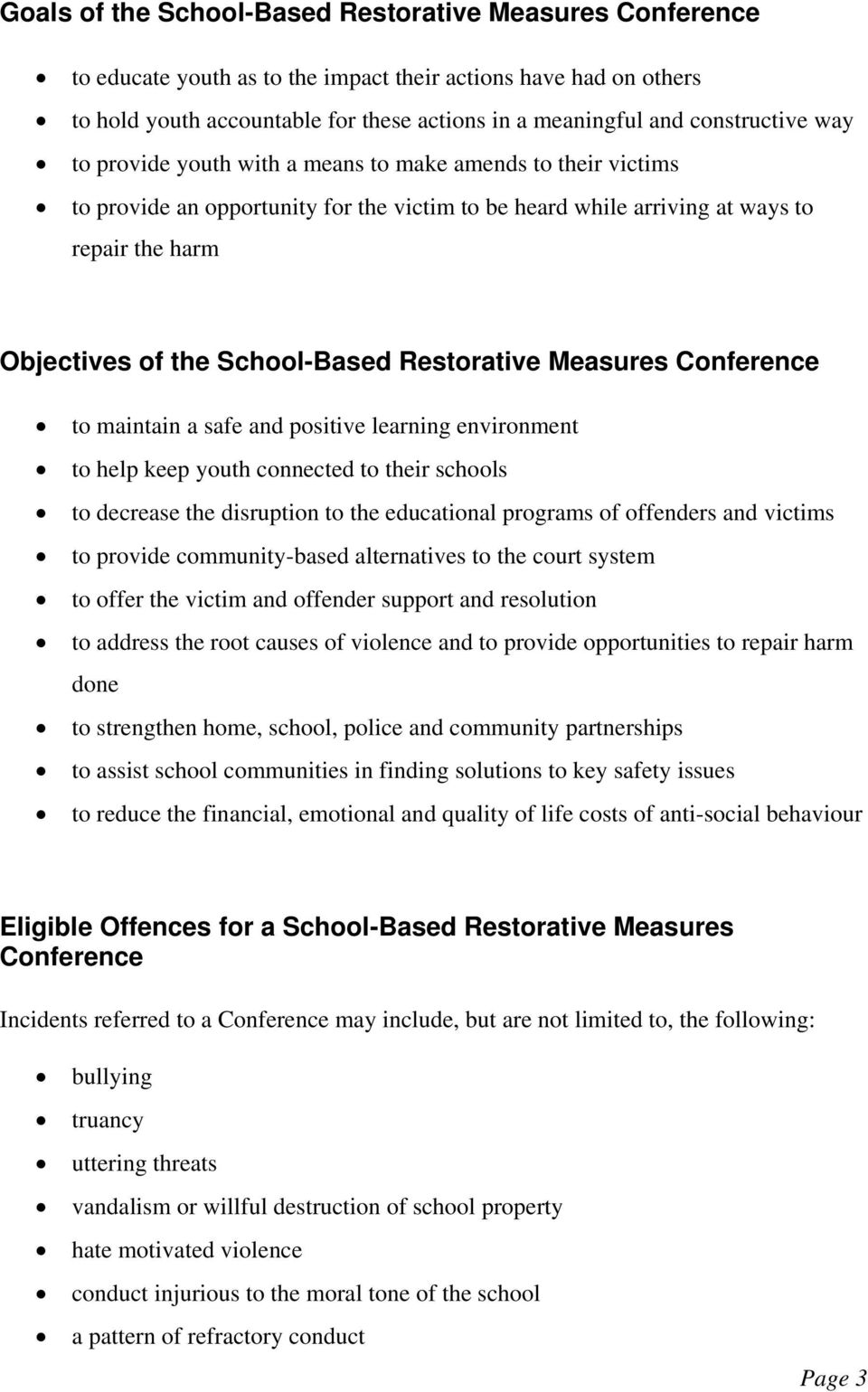 School-Based Restorative Measures Conference to maintain a safe and positive learning environment to help keep youth connected to their schools to decrease the disruption to the educational programs
