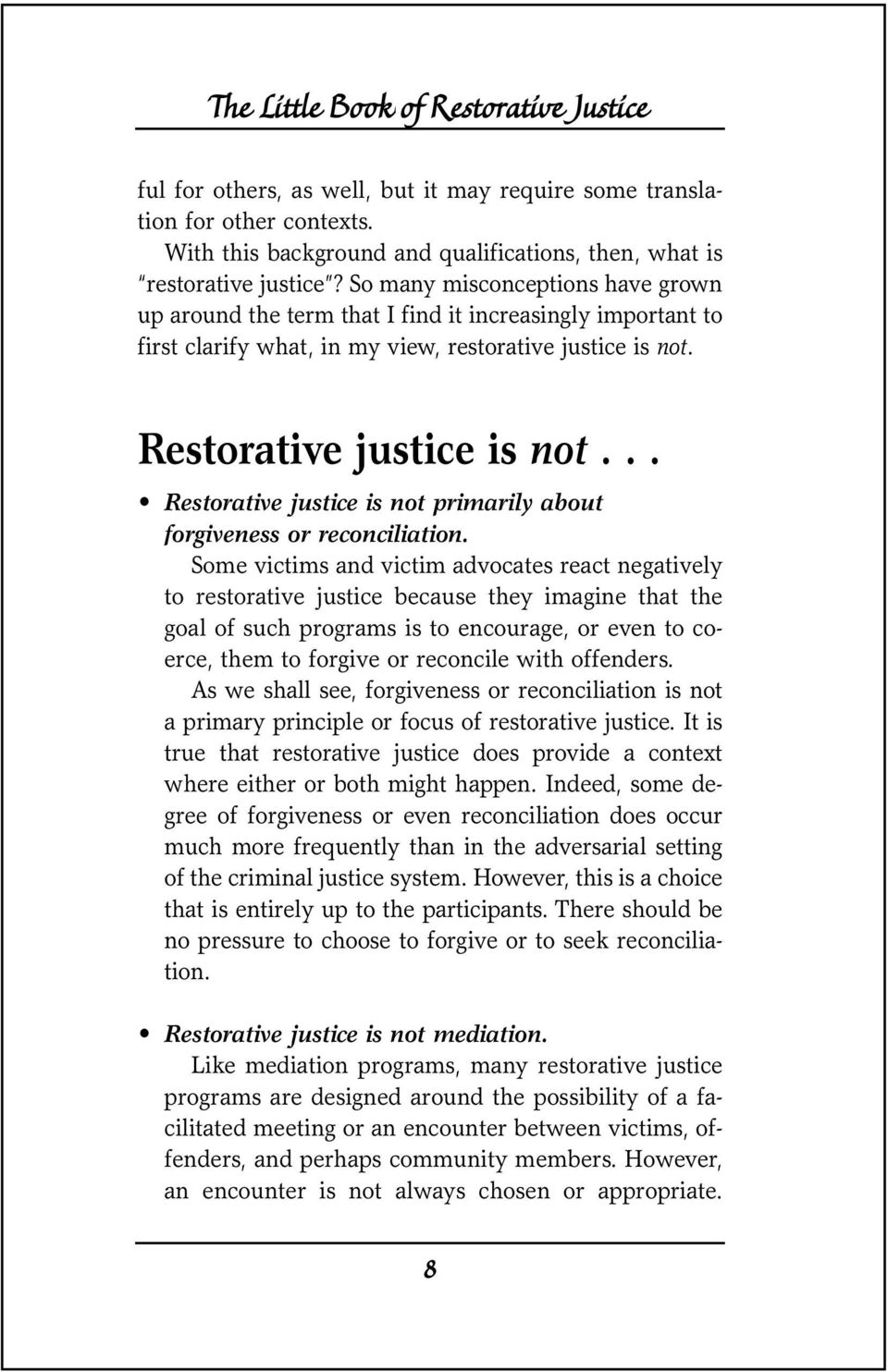 .. Restorative justice is not primarily about forgiveness or reconciliation.