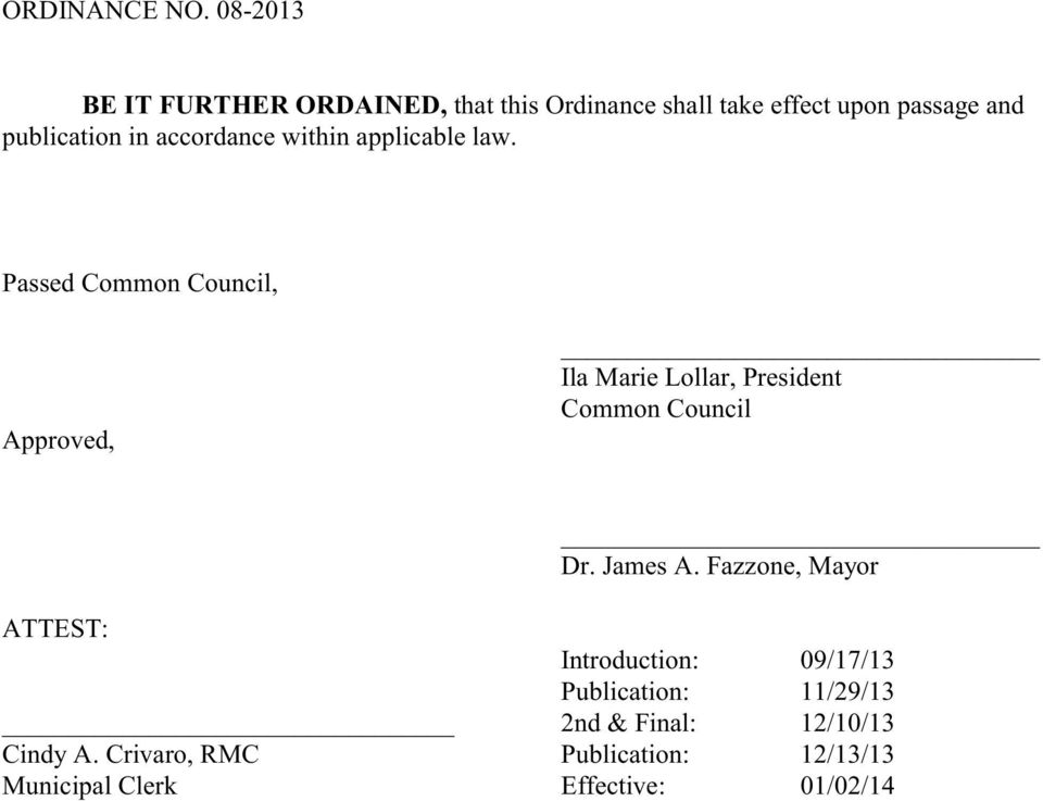 Passed Common Council, Approved, Ila Marie Lollar, President Common Council Dr. James A.