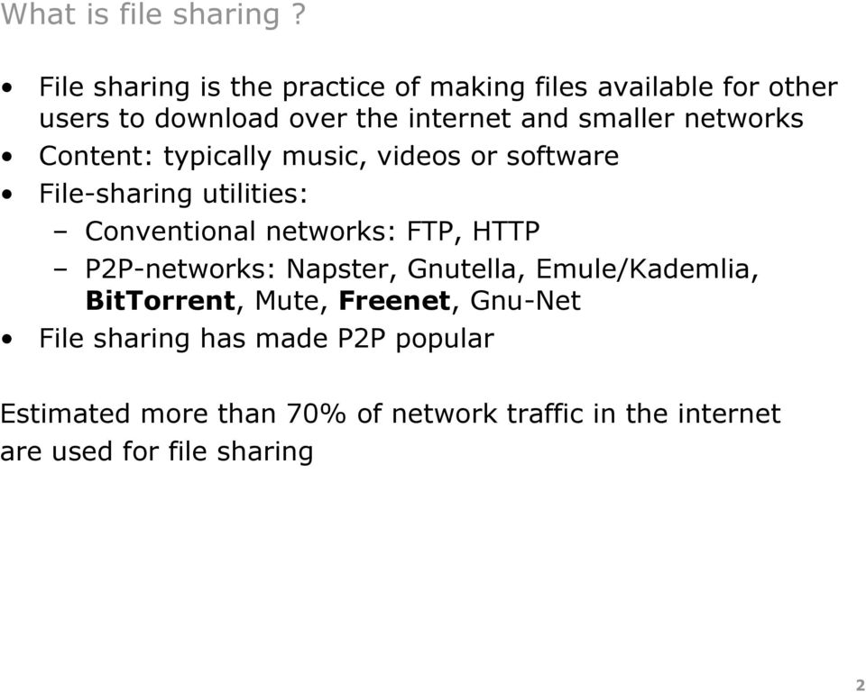 networks Content: typically music, videos or software File-sharing utilities: Conventional networks: FTP, HTTP