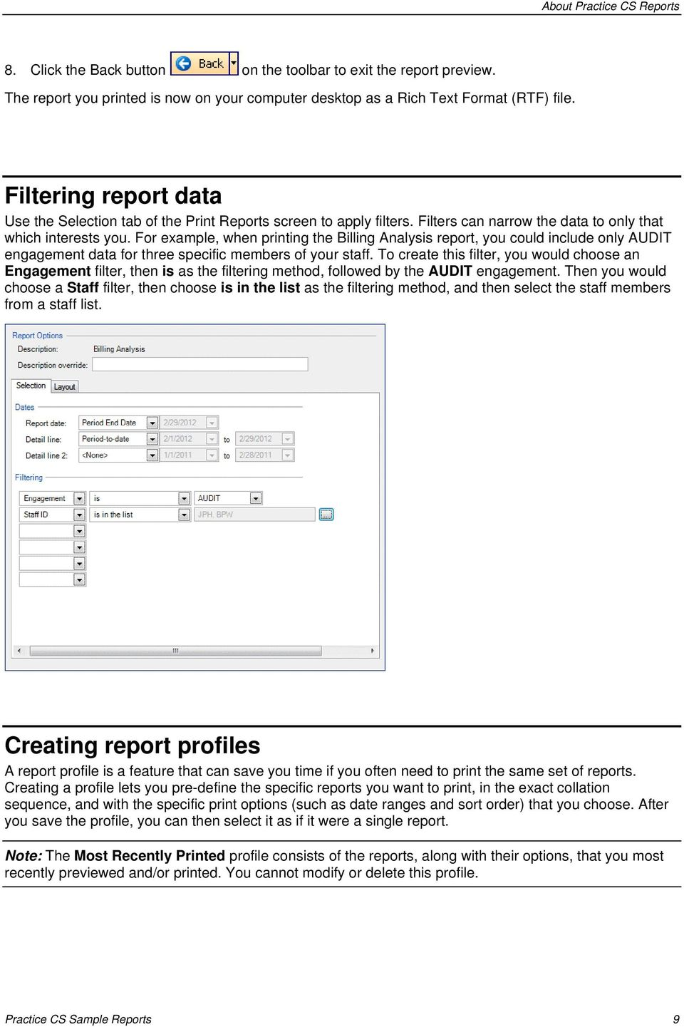 For example, when printing the Billing Analysis report, you could include only AUDIT engagement data for three specific members of your staff.