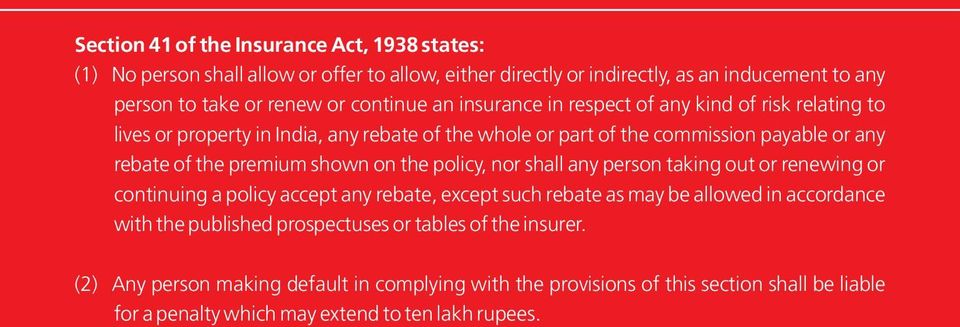 premium shown on the policy, nor shall any person taking out or renewing or continuing a policy accept any rebate, except such rebate as may be allowed in accordance with the