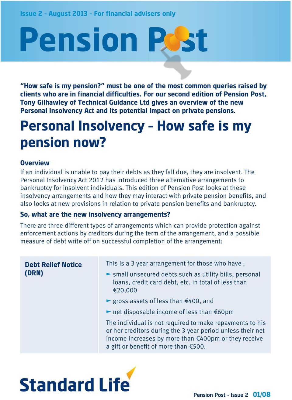 Personal Insolvency How safe is my pension now? Overview If an individual is unable to pay their debts as they fall due, they are insolvent.