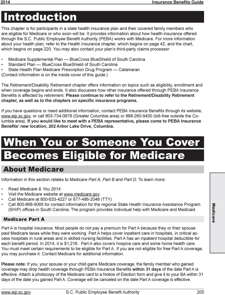For more information about your health plan, refer to the Health Insurance chapter, which begins on page 42, and the chart, which begins on page 220.