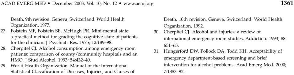 Alcohol consumption among emergency room patients: comparison of county/community hospitals and an HMO. J Stud Alcohol. 1993; 54:432 40. 29. World Health Organization.