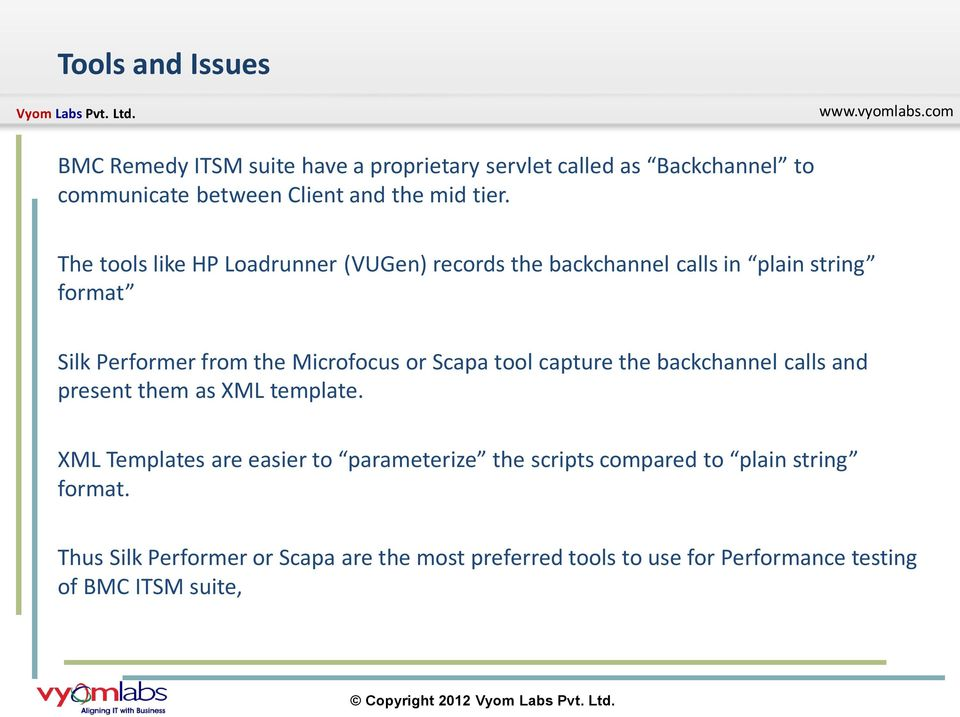 or Scapa tool capture the backchannel calls and present them as XML template.