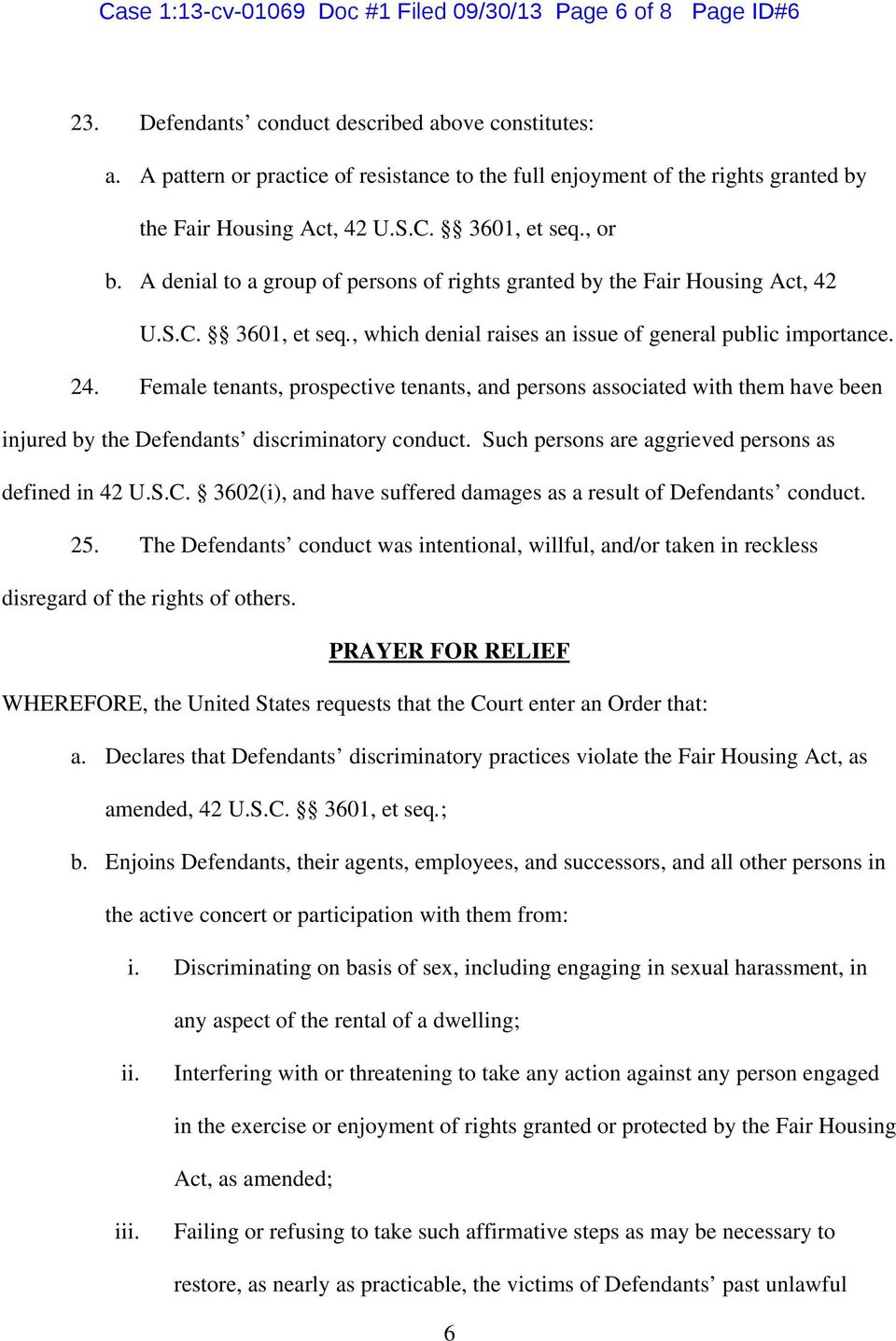 A denial to a group of persons of rights granted by the Fair Housing Act, 42 U.S.C. 3601, et seq., which denial raises an issue of general public importance. 24.