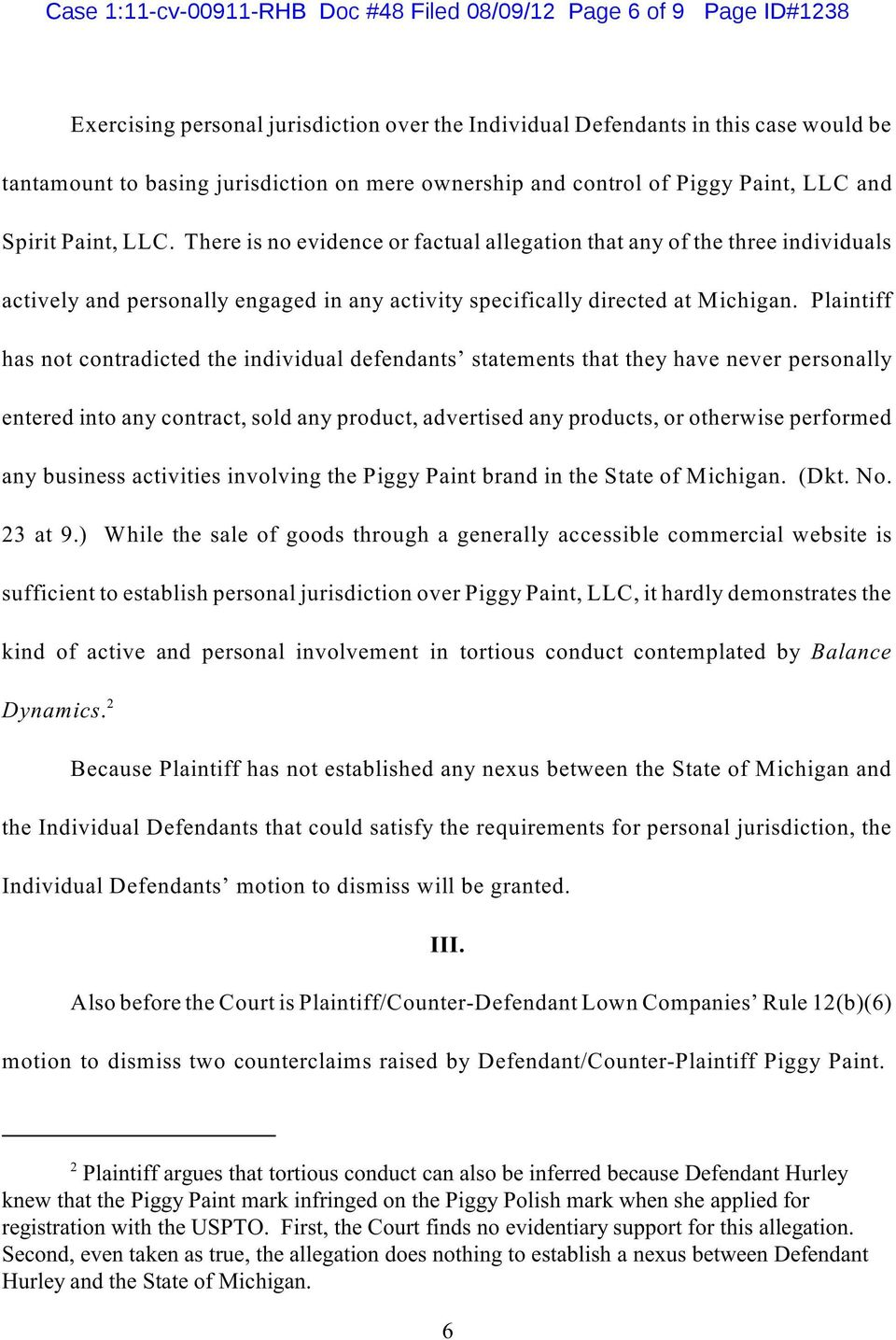 There is no evidence or factual allegation that any of the three individuals actively and personally engaged in any activity specifically directed at Michigan.