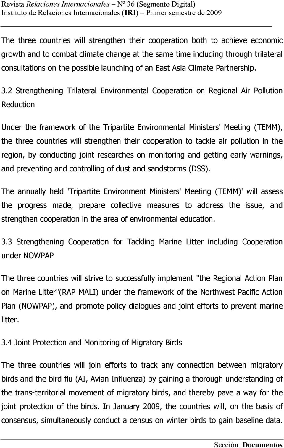 2 Strengthening Trilateral Environmental Cooperation on Regional Air Pollution Reduction Under the framework of the Tripartite Environmental Ministers' Meeting (TEMM), the three countries will